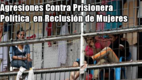 Agresiones Contra Prisionera Política en Reclusión de Mujeres El Buen Pastor