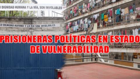 PRISIONERAS POLÍTICAS EN ESTADO DE VULNERABILIDAD