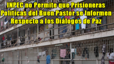 EC no Permite que Prisioneras Políticas se Informen Respecto a los Diálogos de Paz