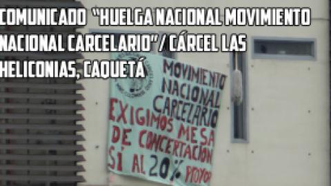 """COMUNICADO """"HUELGA NACIONAL MOVIMIENTO NACIONAL CARCELARIO""""/ CÁRCEL LAS HELICONIAS, CAQUETÁ"""