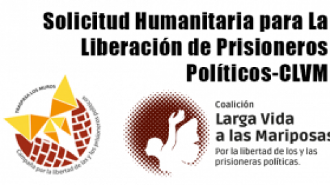 Solicitud Humanitaria para La Liberación de Prisioneros Políticos-CLVM