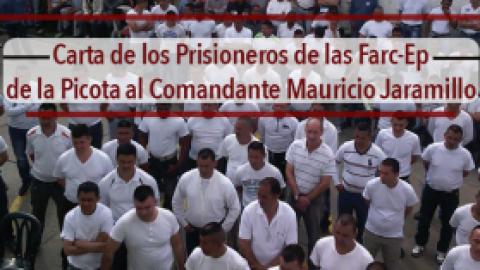Carta de Prisioneros Farc-Ep Picota al Comandante Mauricio Jaramillo