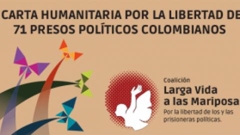 CARTA HUMANITARIA POR LA LIBERTAD DE 71 PRESOS POLÍTICOS COLOMBIANOS