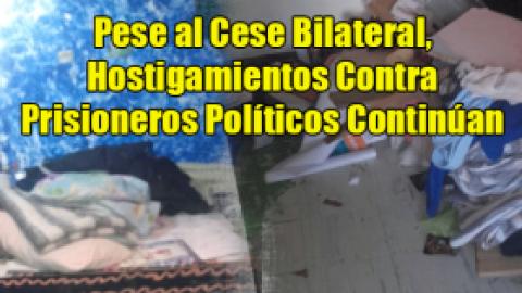 Pese al Cese Bilateral, Hostigamientos Contra Prisioneros Políticos Continúan