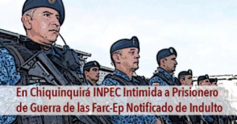 Continúa Intimidación Por Parte del INPEC Hacia Prisioneros de Guerra de las Farc-Ep