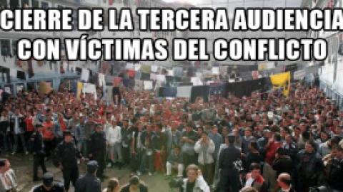Cierre de la tercera audiencia con víctimas del conflicto