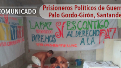 Comunicado de los Prisioneros Políticos de Guerra / Palo Gordo-Girón, Santander