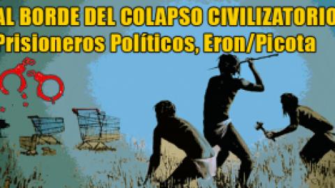AL BORDE DEL COLAPSO CIVILIZATORIO (Prisioneros Políticos Eron-Picota)