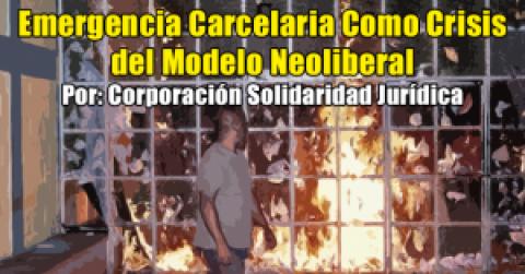 La Emergencia Carcelaria Es la Crisis del Modelo Neoliberal