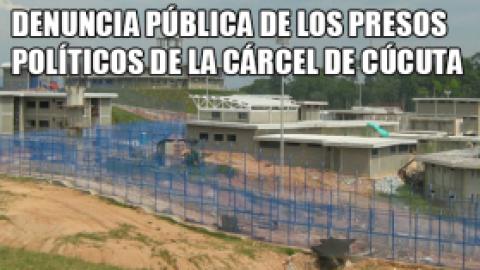 DENUNCIA PÚBLICA DE LOS PRESOS POLÍTICOS DE LA CÁRCEL DE CÚCUTA