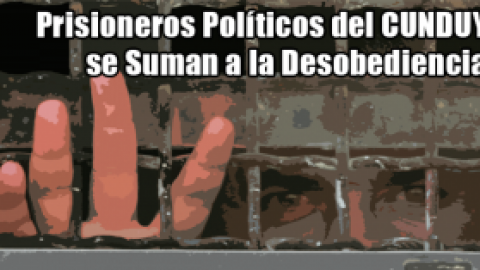 Prisioneros Políticos del CUNDUY se Suman a la Desobediencia