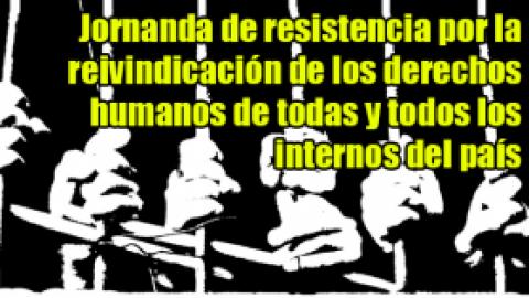 Jornanda de resistencia por la reivindicación de los derechos humanos de todas y todos los internos del país