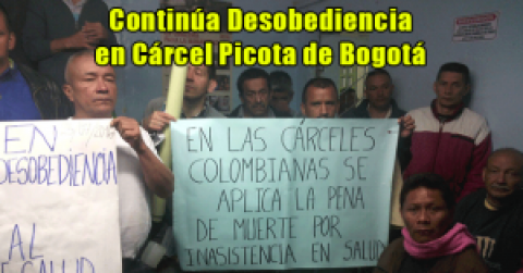 Continúa Desobediencia en Cárcel Picota de Bogotá
