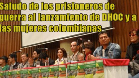 Saludo de los prisioneros de guerra al lanzamiento de DHOC y a las mujeres colombianas