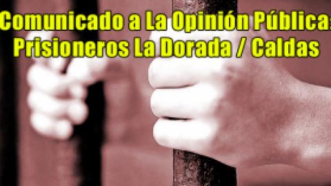 Comunicado a La Opinión Pública: Prisioneros La Dorada / Caldas