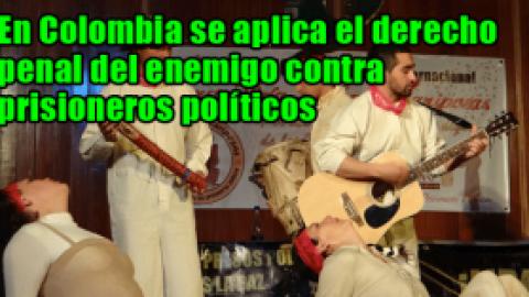 En Colombia se aplica el derecho penal del enemigo contra prisioneros políticos