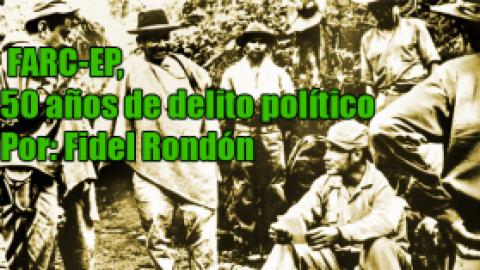 FARC-EP, 50 años de delito político