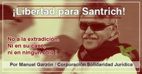 ¡Libertad para Santrich! No a la extradición. Ni en su caso, ni en ningún otro