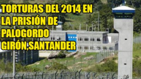 TORTURAS DEL 2014 EN LA PRISIÓN DE PALOGORDOGIRÓN−SANTANDER