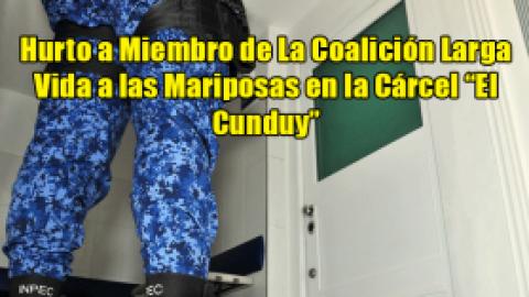 """Hurto a Miembro de La Coalición Larga Vida a las Mariposas en la Cárcel """"El Cunduy"""""""