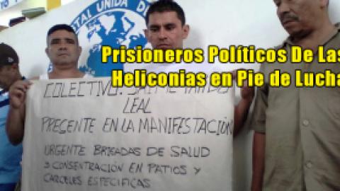 Prisioneros Políticos De Las Heliconias en Pie de Lucha