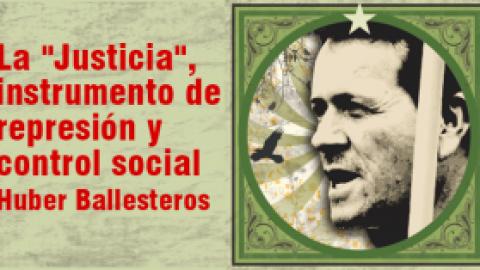 """La """"Justicia"""", instrumento de represión y control social"""