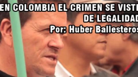 EN COLOMBIA EL CRIMEN SE VISTE DE LEGALIDAD