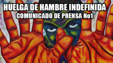 HUELGA DE HAMBRE INDEFINIDA-COMUNICADO DE PRENSA No1