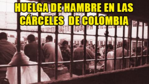 HUELGA DE HAMBRE EN LAS CÁRCELES DE COLOMBIA