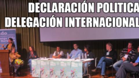 DECLARACION POLITICA DELEGACIÓN INTERNACIONAL