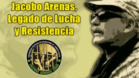 Jacobo Arenas, Legado de Lucha y Resistencia