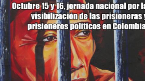 Octubre 15 y 16, jornada nacional por la visibilización de las prisioneras y prisioneros políticos en Colombia.