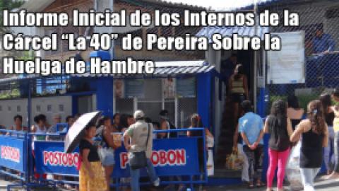 """Informe Inicial de los Internos de la Cárcel """"La 40"""" de Pereira Sobre la Huelga de Hambre"""