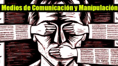 Medios de Comunicación y Manipulación