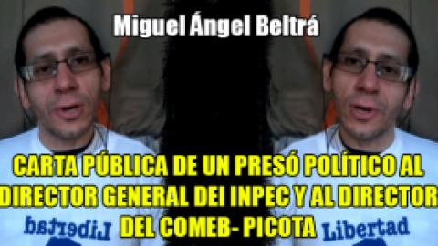CARTA PÚBLICA DE UN PRESÓ POLÍTICO AL DIRECTOR GENERAL DEI INPEC Y AL DIRECTOR DEL COMEB- PICOTA