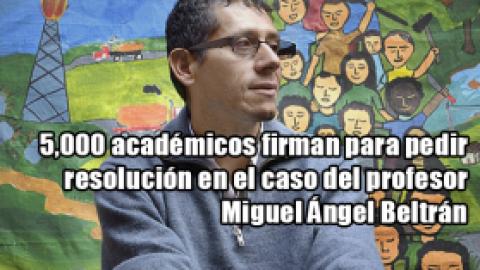 5,000 académicos firman para pedir resolución en el caso del profesor Miguel Ángel Beltrán