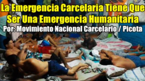 La Emergencia Carcelaria Tiene Que Ser Una Emergencia Humanitaria