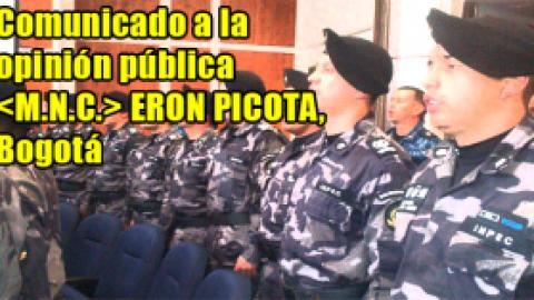 Comunicado a la opinión pública del M.N.C., ERON PICOTA, Bogotá