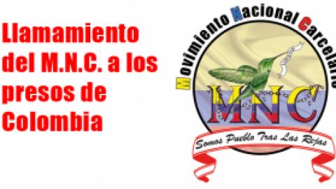 Llamamiento del M.N.C. a los presos de Colombia