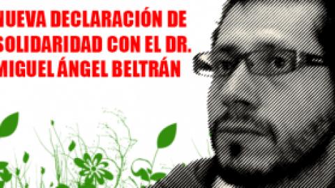 NUEVA DECLARACIÓN DE SOLIDARIDAD CON EL DR. MIGUEL ÁNGEL BELTRÁN