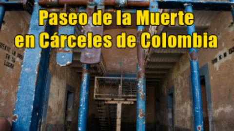 Paseo de la Muerte en Cárceles de Colombia