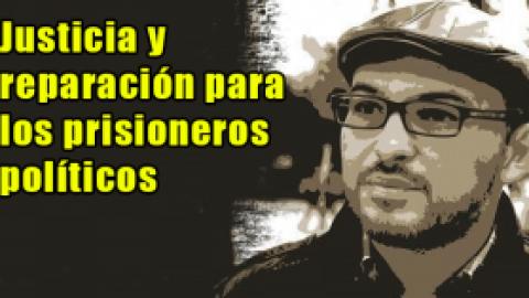 Justicia y reparación para los prisioneros políticos