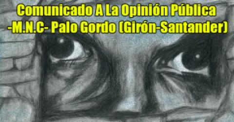 Comunicado A La Opinión Pública -M.N.C- Palo Gordo (Girón-Santander)