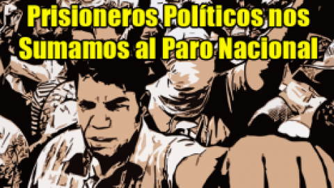 Prisioneros Políticos nos Sumamos al Paro Nacional