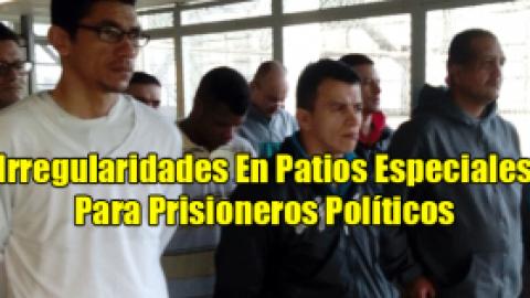 Irregularidades En Patios Especiales Para Prisioneros Políticos