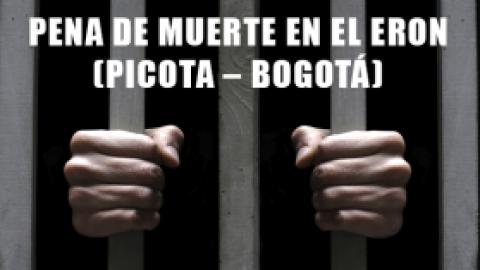 PENA DE MUERTE EN EL ERON (PICOTA – BOGOTÁ)