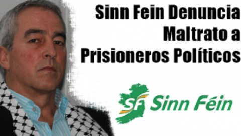 Sinn Fein Denuncia Maltrato a Prisioneros Políticos
