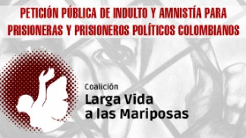 Petición Pública de Indulto y Amnistía para Prisioneras/os Políticos Colombianos
