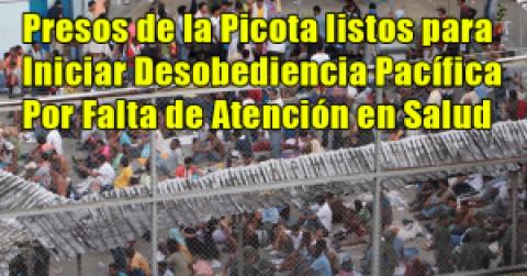 Presos de la Picota listos para Iniciar Desobediencia Pacífica