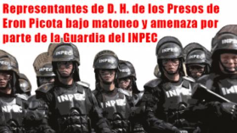 Representantes de D. H. de los Presos de Eron Picota bajo matoneo y amenaza por parte de la Guardia del INPEC